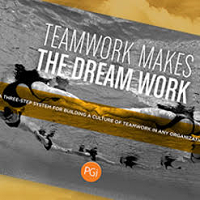 Teamwork makes the dream work: A three-step system for building a culture of teamwork in any organization